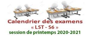 Calendrier des examens de la session de printemps- Semestre S6-LST. 2020-2021